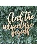 And The Adventure Begins Wall Sign