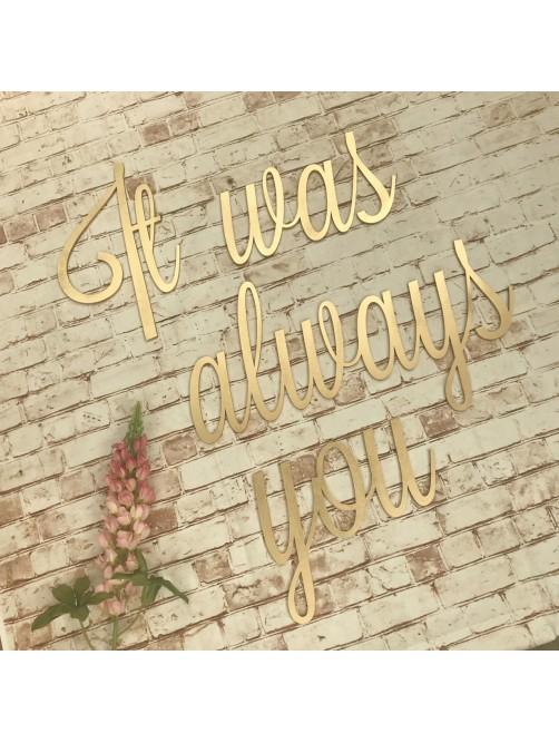 It Was Always You Wedding Sign