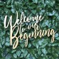 Welcome To Our Beginning Wall Sign