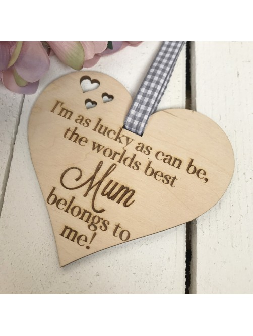 I'm as lucky as can be, the worlds best mum belongs to me keepsake