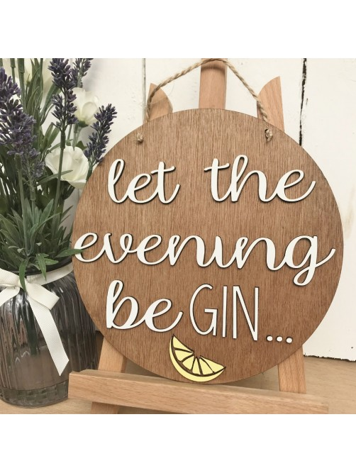 Let The Evening Be GIN Funny Wall Sign