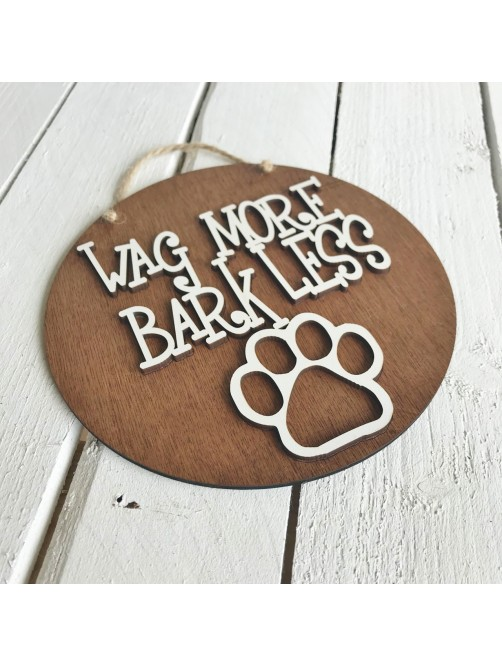 Wag More Bark Less Dog Wall Sign